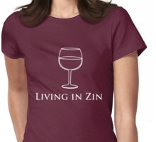 Living in Zin Womens Fitted T-Shirt