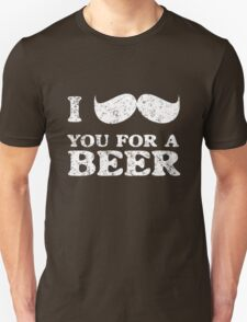 I mustache you for a beer T-Shirt