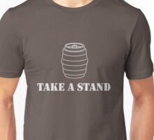 Take a Stand. Keg Stand Unisex T-Shirt