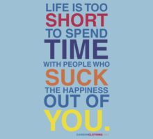 Life Is Too Short by CarbonClothing