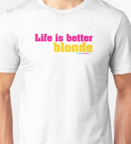Life Is Better Blonde Unisex T-Shirt