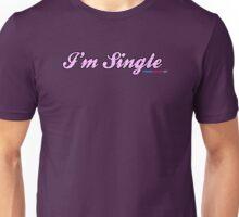 I'm Single Unisex T-Shirt