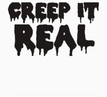 CREEP IT REAL | BLACK FONT by Crystal Friedman