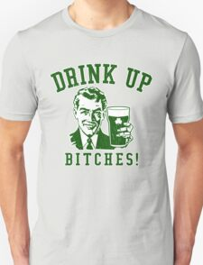 Drink Up, Bitches! (Vintage Distressed) T-Shirt