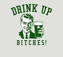 Drink Up, Bitches! (Vintage Distressed) Unisex T-Shirt
