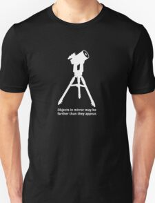 Objects in mirror (large, white) Unisex T-Shirt