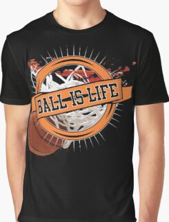 Ball is Life Graphic T-Shirt