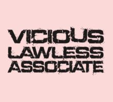 VICIOUS LAWLESS ASSOCIATE by IamRamjet