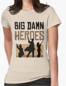 Big Damn Heroes Womens Fitted T-Shirt