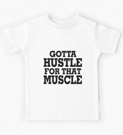 Gotta Hustle For That Muscle Black Kids Tee