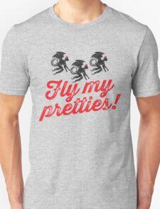 Fly My Pretties T-Shirt