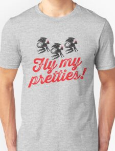 Fly My Pretties T-Shirt