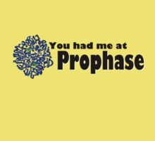 You had me at Prophase ! One Piece - Short Sleeve