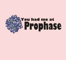You had me at Prophase ! Kids Tee