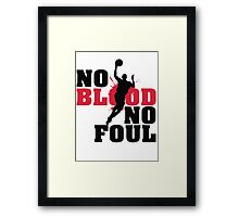 No blood no foul Framed Print