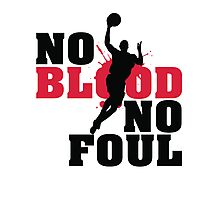 No blood no foul Photographic Print