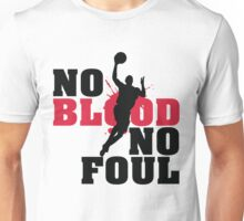 No blood no foul Unisex T-Shirt