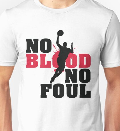 No blood no foul Unisex T-Shirt