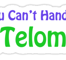 You Can't Handle the Telomeres Sticker