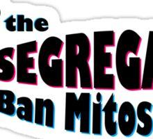 Stop the Segregation Ban Mitosis Sticker