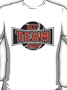 Basketball: Best team ever T-Shirt