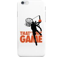 Basketball: That's my game iPhone Case/Skin