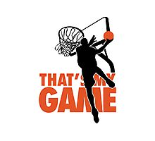 Basketball: That's my game Photographic Print
