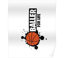 Baller for life Poster