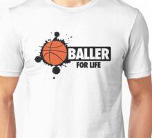 Baller for life Unisex T-Shirt