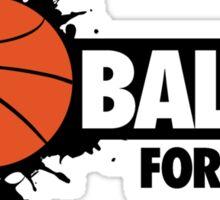 Baller for life Sticker