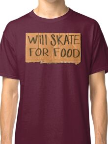 Will Skate For Food Classic T-Shirt