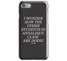 Other Annalise's students (white font) iPhone Case/Skin