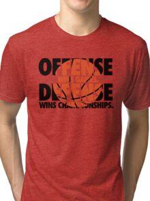Offense wins games, defense wins championships Tri-blend T-Shirt
