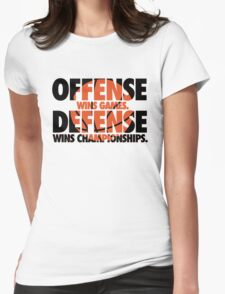 Offense wins games, defense wins championships Womens Fitted T-Shirt