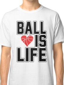 Basketball is Life Classic T-Shirt