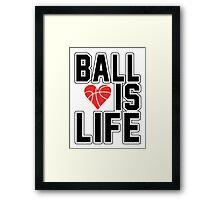 Basketball is Life Framed Print