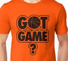 Basketball: Got Game? Unisex T-Shirt