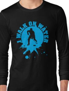 Hockey: I walk on water Long Sleeve T-Shirt