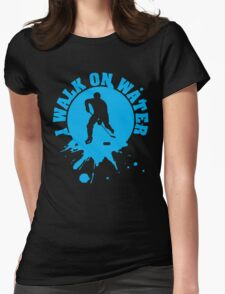 Hockey: I walk on water Womens Fitted T-Shirt