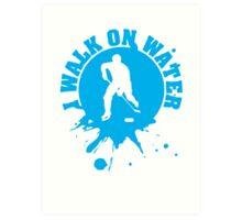 Hockey: I walk on water Art Print