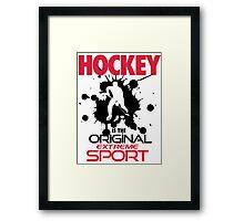 Hockey is the original extreme sport Framed Print