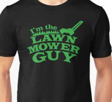I'm the LAWN MOWER GUY Unisex T-Shirt