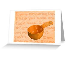 I am a Measuring Cup Greeting Card