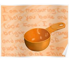 I am a Measuring Cup Poster