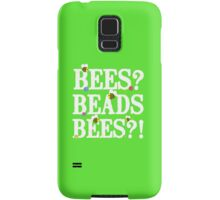 BEES? Beads. BEES?! Samsung Galaxy Case/Skin
