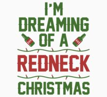 Im Dreaming Of A Redneck Christmas by Look Human
