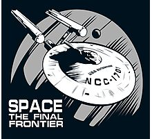 Space: the final frontier Photographic Print