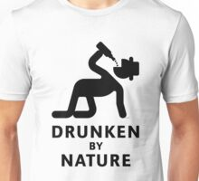 Drunken By Nature (Alcohol Party) Unisex T-Shirt