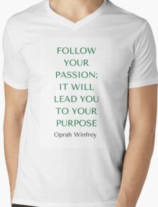 Oprah Winfrey: FOLLOW  YOUR PASSION;  IT WILL  LEAD YOU  TO YOUR PURPOSE Mens V-Neck T-Shirt