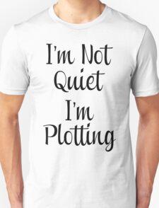 I'm Not Quiet T-Shirt